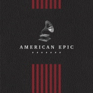 Soundtrack - American Epic Collection Box