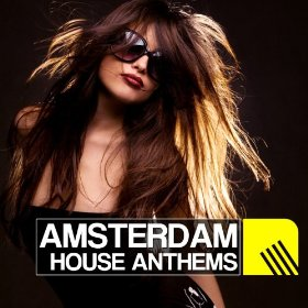 Various Artists - Amsterdam House Anthems