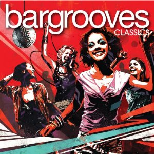 Various Artists - Bargrooves Classics