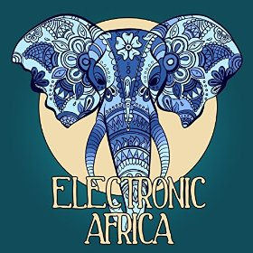 Various Artists - Electronic Africa Vol 1